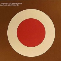 Thievery Corporation - Heaven's Gonna Burn Your Eyes