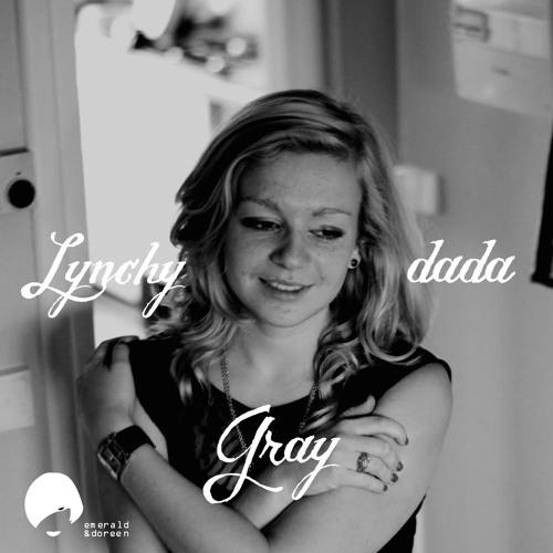 Lynchy dada - Gray