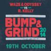 Waze & Odyssey vs R Kelly - Bump & Grind 2014