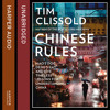 Chinese Rules: Mao's Dog, Deng's Cat, & 5 Timeless Lessons for Understanding China, By Tim Clissold