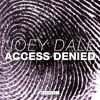 Joey Dale - Access Denied (Preview)