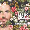 Maroon5 - Maps (PARFAIT Bootleg)