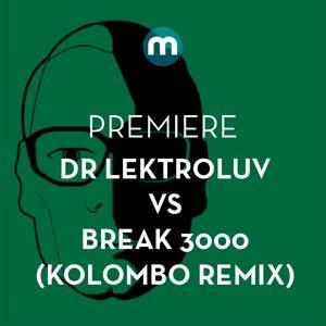Dr Lektroluv vs Break 3000 'Discothéque' (Kolombo Remix)