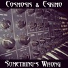 Cosmosis & Eskimo - Something's Wrong [Free MP3 Download]