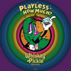 Playless - How Much? (Whiskey Pickle)