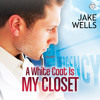 Audiobook Sample of A White Coat is My Closet by Jake Wells