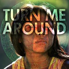 Turn Me Around (Featuring Joana Lobo Anta)