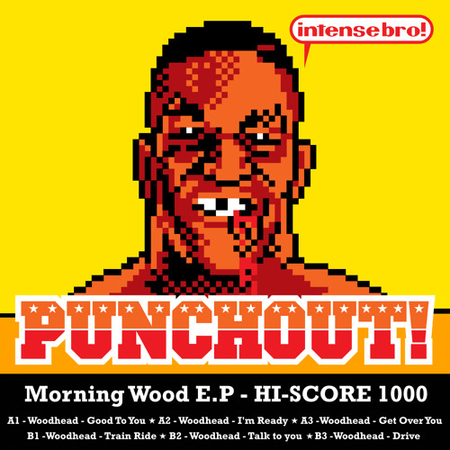 Morning Wood EP - Punchout! Recordings HI-SCORE 1000 (Out Now!)