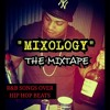 Mixology (R&B songs over Hip Hop beats)