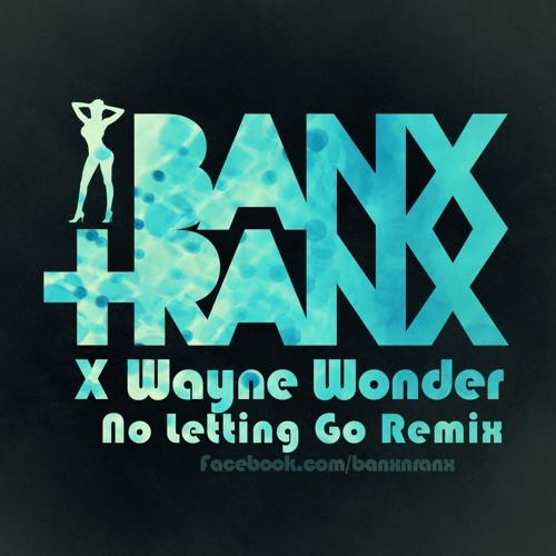 Wayne Wonder - No Letting Go (Banx & Ranx Remix)