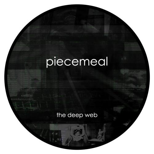 Piecemeal - The Deep Web (Clip) [Out now via Bandcamp]