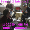 Party Boyz: Wooden Indian Burial Ground