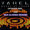 Yahel - Waves Of Sound & Upgrade RMX (Rick Oliveira Rework Mix) PROMOCUT