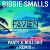 [Deep House] Biggie Smalls - Party & Bullshit (Favien Remix)-Click BUY for FREE DOWNLOAD-