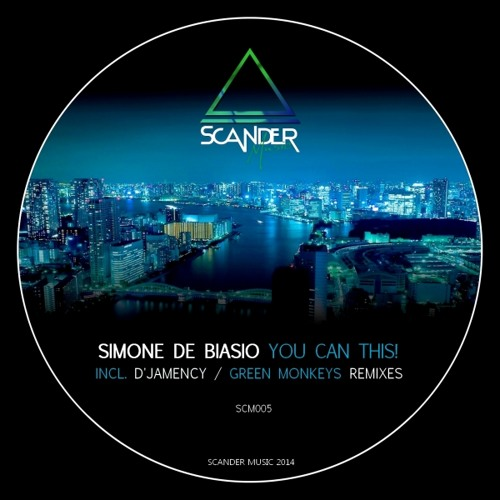 SIMONE DE BIASIO - You Can This! (D'Jamency Remix)/// Scander Music SCM005 - FR/snippet