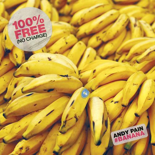 Andy Pain - Banana [Free Download]