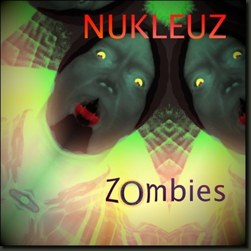 Nukleuz - Zombies single - Zombies