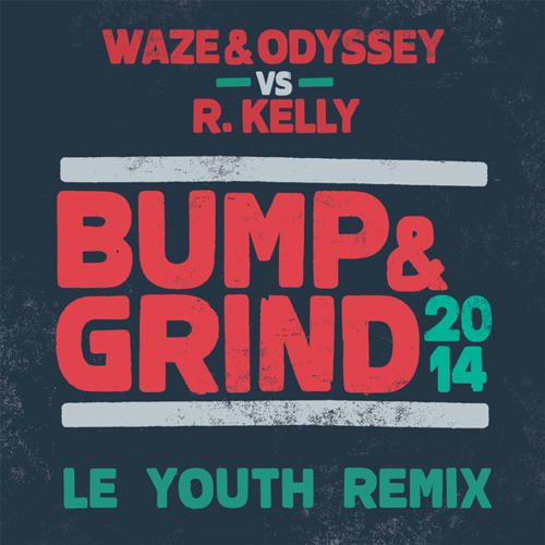 le youth waze & odyssey bump & grind