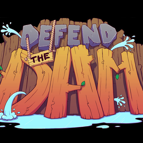 Defend The Dam (extended edition)