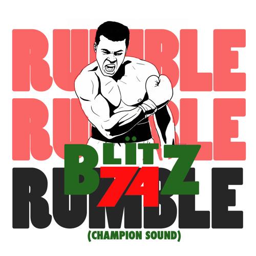 Blitz The Ambassador - Rumble (Champion Sound)