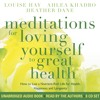 Louise Hay - Meditations for Loving Yourself to Great Health: Introduction