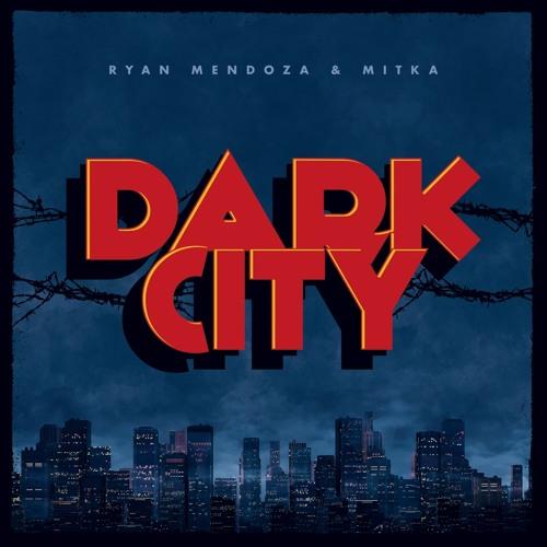 Ryan Mendoza & Mitka - Dark City (Original Mix)PREVIEW