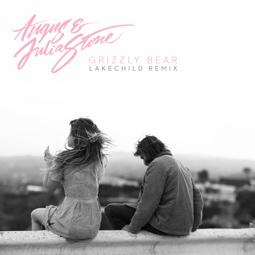 Angus & Julia Stone - Grizzly Bear [Lakechild Remix]