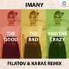 Imany - The Good, The Bad And The Crazy (Filatov & Karas Remix) mp3