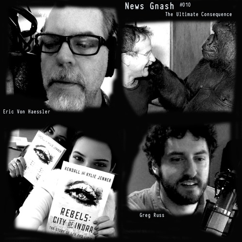 News Gnash #010 - The Ultimate Consequence
