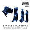 Stanton Warriors Podcast #031 : Basement Beats Mixtape Vol.2