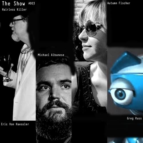 The Show #003- Hairless Killer