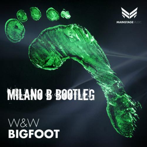 W&W - Bigfoot (Milano B Bootleg)