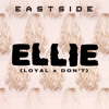 Eastside Ellie Don T X Loyal Cover Mp3