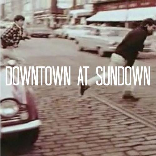 Downtown At Sundown (Demo)