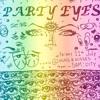 """""""PARTY EYES #1"""" Mix"""
