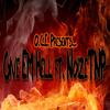 Give Em Hell Ft.NoiZeTNP