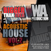 W. A. Production - Bigger Than Ever Acoustic House Vol 2 Preview mp3
