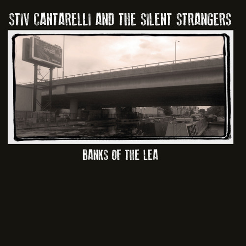 Stiv Cantarelli & The Silent Strangers -The Streets