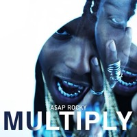 A$AP Rocky - Multiply (Ft. Juicy J)