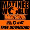 #Matinéeworld 47