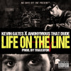 Life On The Line Ft. Kevin Gates