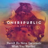 OneRepublic - What You Wanted (Acoustic) - RemiX By Nima Garshasbi