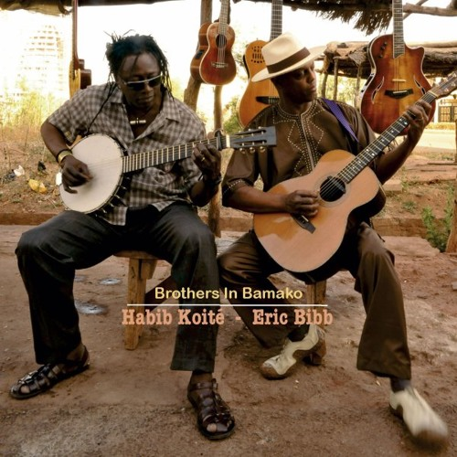 Habib Koité & Eric Bibb - BROTHERS IN BAMAKO - 11 Mami Wata