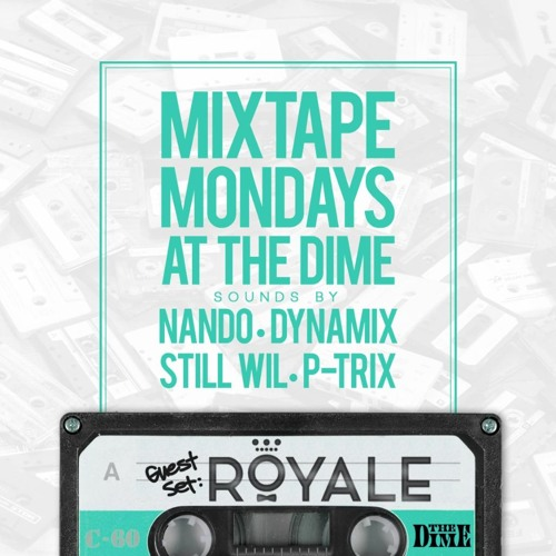 DJ Royale Live from Mixtape Mondayz At The Dime LA