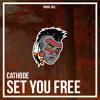 Cathode - Set You Free (Trance Trap)