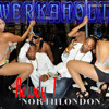 Twerkaholic - Rowdy T Northlondon