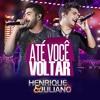 Até Você Voltar - Henrique & Juliano - Felipe Luari