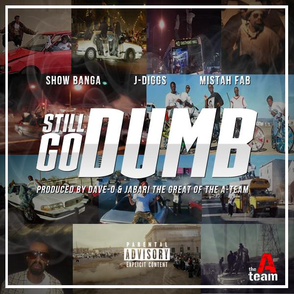 Show Banga ft. J Diggs & Mistah FAB - Still Go Dumb [Thizzler.com Exclusive]