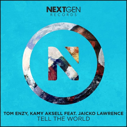 Tom Enzy, Kamy Aksell feat. Jaicko Lawrence - Tell The World (Original Mix)