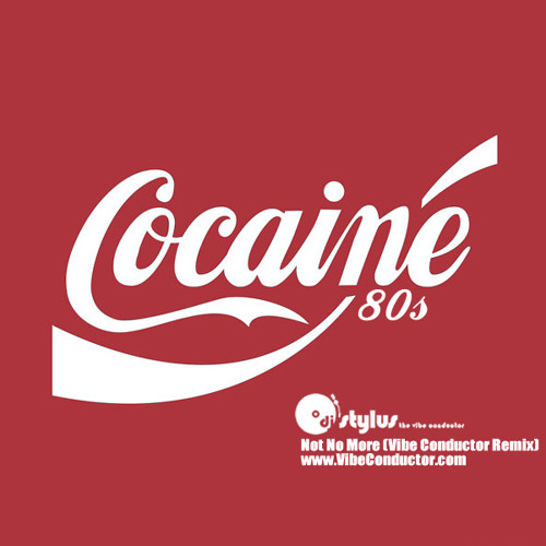 Cocaine 80s - Not No More (Vibe Conductor Remix)